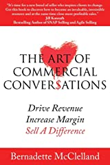 The Art of Commercial Conversations: Drive Revenue. Increase Margins. Sell a Difference. Paperback