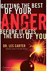 Getting the Best of Your Anger: Before It Gets the Best of You Kindle Edition
