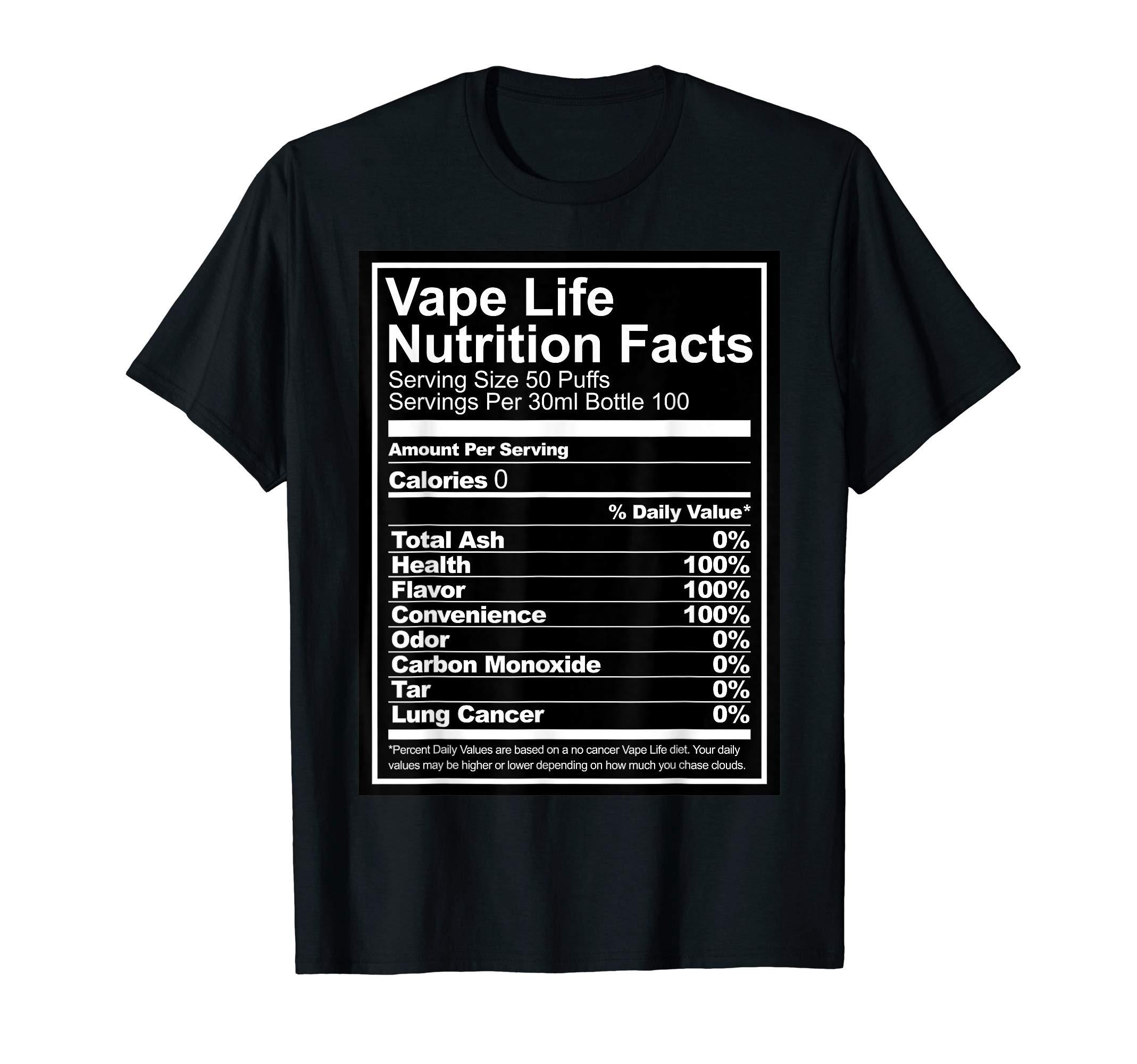 Galleon - Vape Life Nutrition Facts - Vaping T-Shirt - Vaper Tee