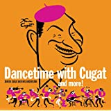 Dancetime with Cugat and More!