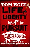 Life, Liberty And The Pursuit Of Sausages