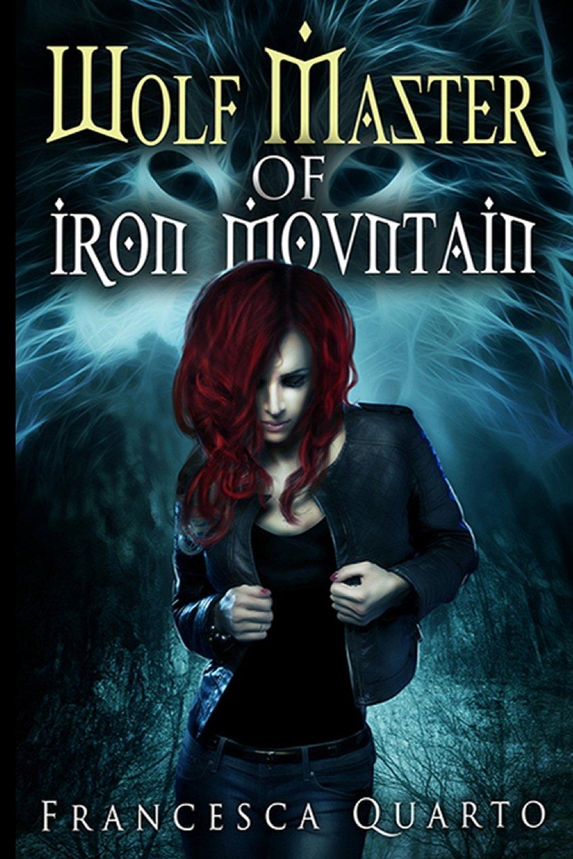 The Wolf Master of Iron Mountain (The Witch of Appalachia) (Volume 1) pdf epub