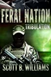 Feral Nation - Tribulation (Feral Nation Series) (Volume 3)