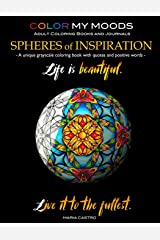 Grayscale Coloring Book Color My Moods Spheres of Inspiration: A unique grayscale adult coloring book/greyscale coloring book perfect for grayscale ... coloring book collectors. Spheres look 3D! Paperback