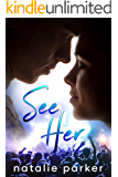 See Her (Turn it Up Book 1)