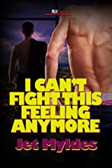 I Can't Fight This Feeling Anymore Kindle Edition