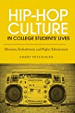 Hip-Hop Culture in College Students' Lives: Elements, Embodiment, and Higher Edutainment