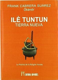 Ilè Tuntun : tierra nueva, la práctica de la religión yoruba