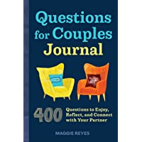 Questions for Couples Journal: 400 Questions to Enjoy, Reflect, and Connect with Your Partner (Relationship Books for…