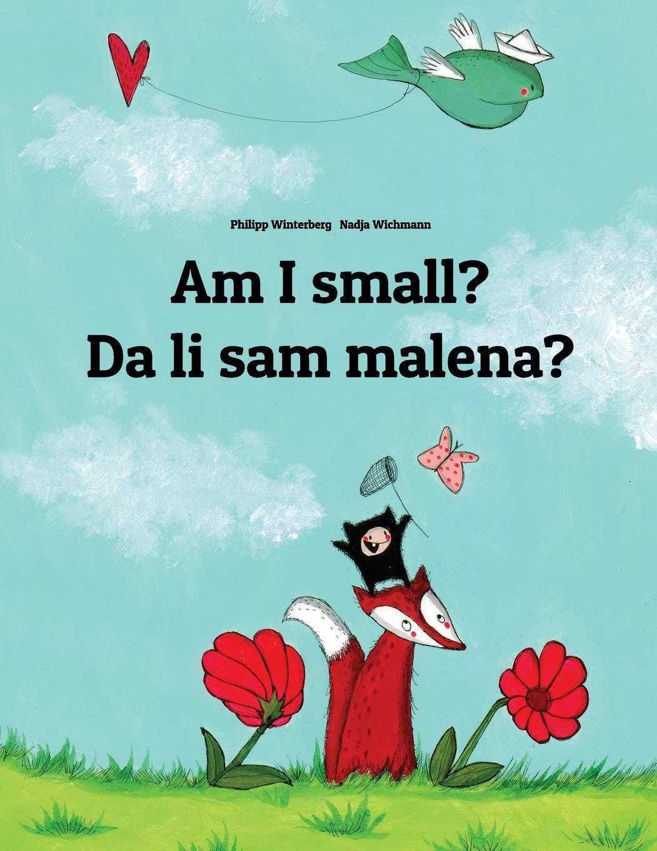 Am I Small  Jesam Li Mala   Children's Picture Book English Bosnian  Bilingual Edition