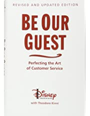 Be Our Guest (10th Anniversary Updated Edition): Perfecting the Art of Customer Service