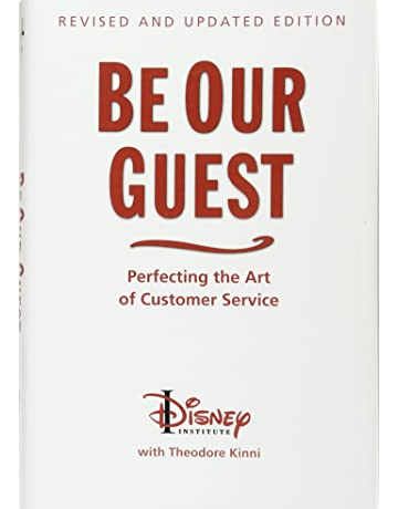 Be Our Guest: Perfecting the Art of Customer Service (Disney Institute Book, A