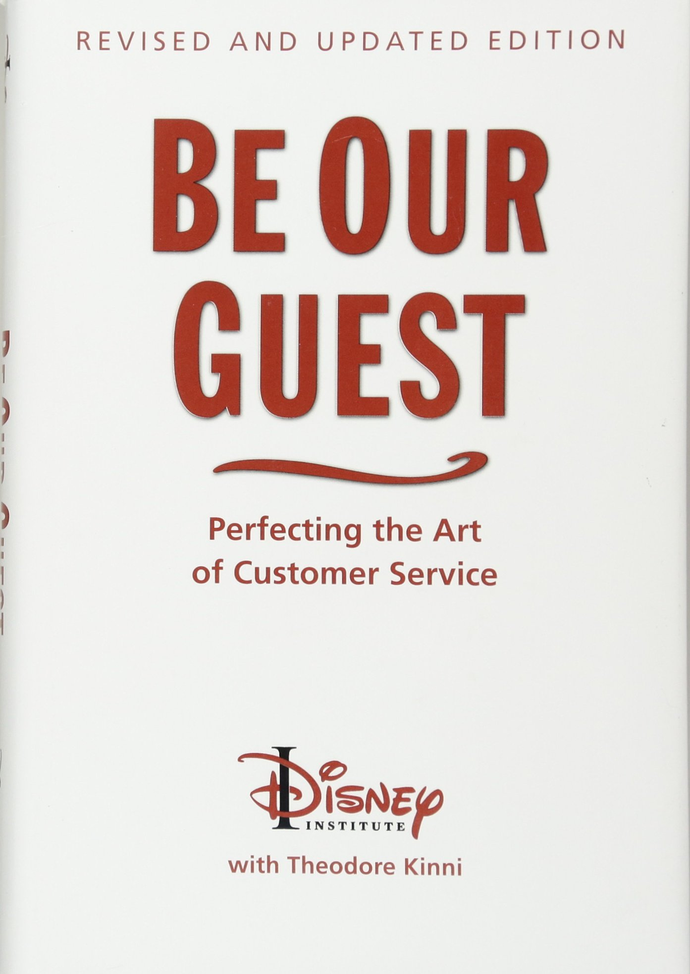 Be Our Guest (10th Anniversary Updated Edition) (Disney Institute Book):  Amazon.co.uk: Ted Kinni, Wendy Lefkon: 9781423145844: Books
