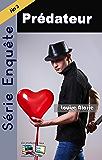 Série Enquête Prédateur (Série Enquête Roman policier Mystère et suspense t. 3) (French Edition)