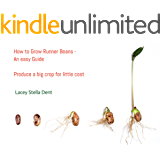 How to grow Runner Beans - an easy guide: Produce a big crop for little cost