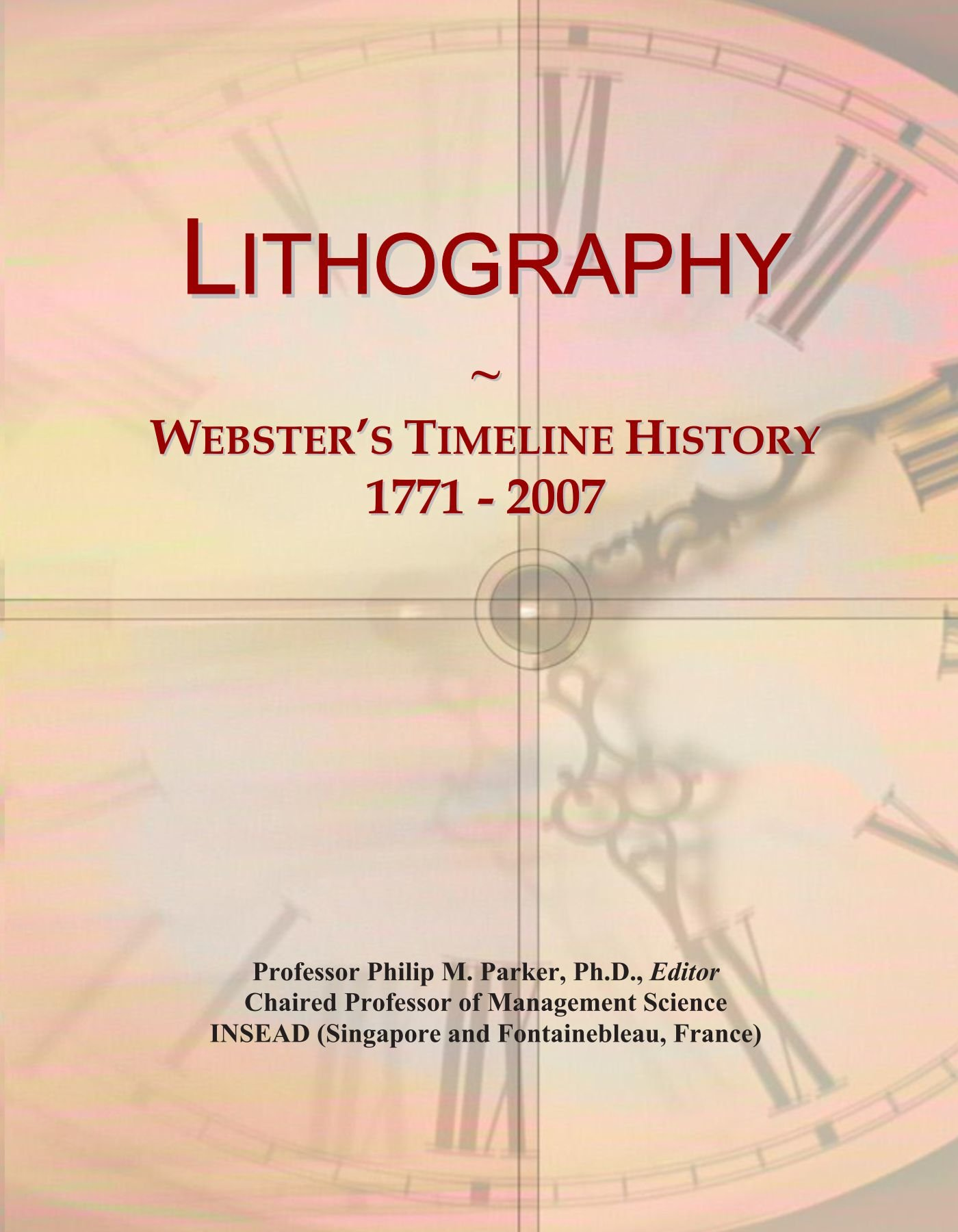 Lithography: Webster's Timeline History, 1771 - 2007