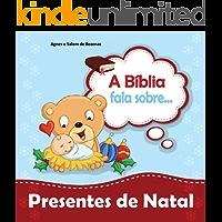 A Bíblia Fala Sobre Presentes de Natal: Um presente para Jesus (Pequenos Pensamentos Livro 0)