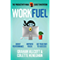 Work Fuel: The Productivity Ninja Guide to Nutrition (English Edition)