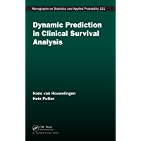 Dynamic Prediction in Clinical Survival Analysis (Chapman & Hall/CRC Monographs on Statistics & Applied Probability Book 123)