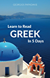 Learn to Read Greek in 5 Days (English Edition)
