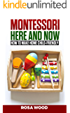 MONTESSORI Here and Now: How to make home child-friendly