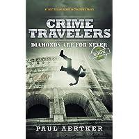 Diamonds Are For Never: Crime Travelers Spy School Mystery & International Adventure Series: 2