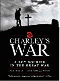 Charley's War: A Boy Soldier in the Great War