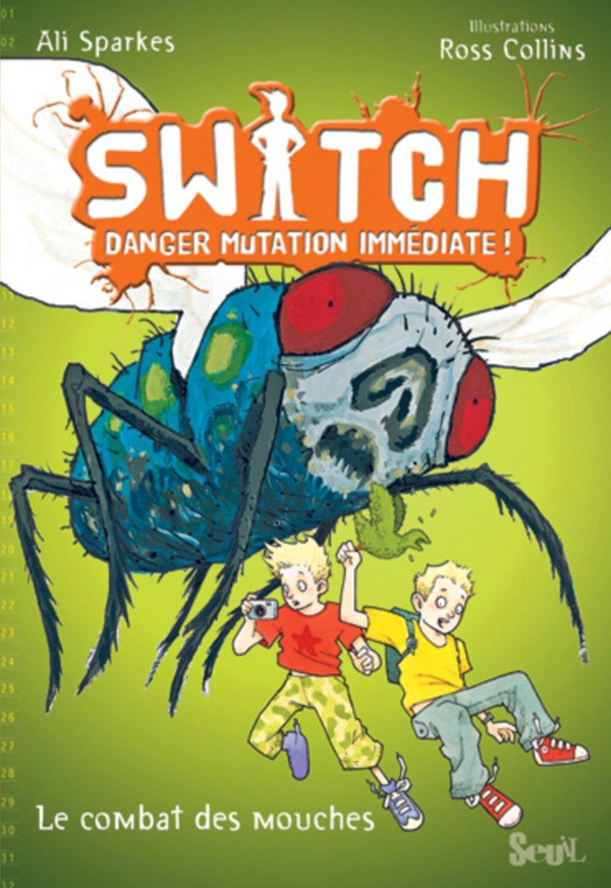 Read Online Switch, Danger Mutation Imm'diate. Le Combat Des Mouches, Tome 2 T2 (French Edition) PDF ePub fb2 book