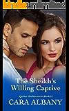 The Sheikh's Willing Captive (Qazhar Sheikhs series Book 21)