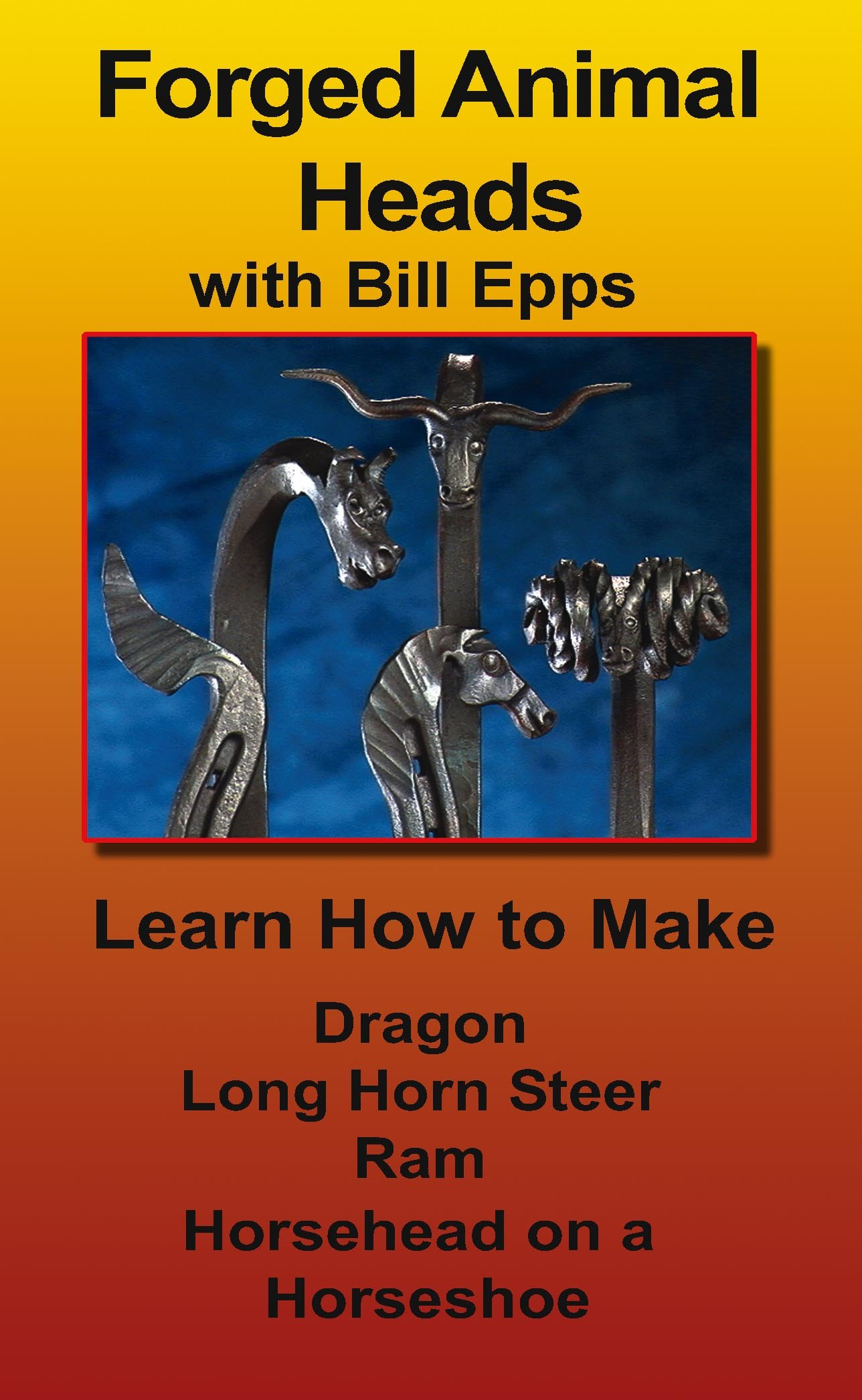 Forged Animal Heads with Bill Epps: Amazon.es: Hardy, Ron ...