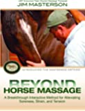 Beyond Horse Massage: Introducing the Masterson Method