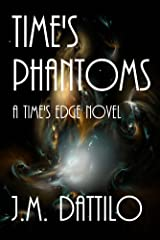 Time's Phantoms (Time's Edge Book 7) Kindle Edition