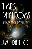 Time's Phantoms (Time's Edge Book 7)