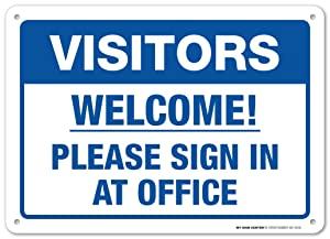 "All Visitors Must Sign in Sign Main Office Sign in, 10"" x 14"" Industrial Grade Aluminum, Easy Mounting, Rust-Free/Fade Resistance, Indoor/Outdoor, USA Made by MY SIGN CENTER"