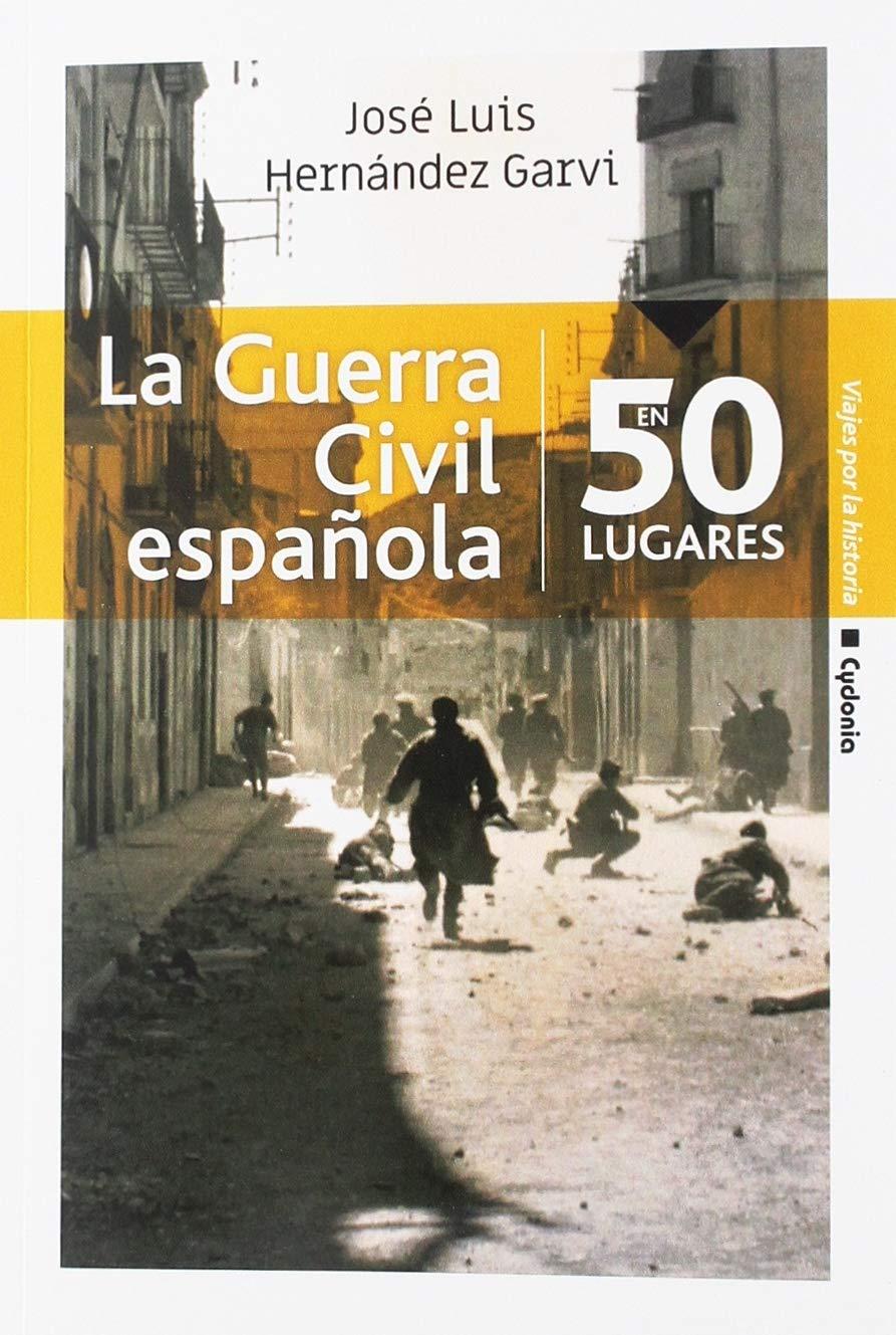 La Guerra Civil española en 50 lugares (Viajar): Amazon.es: José ...