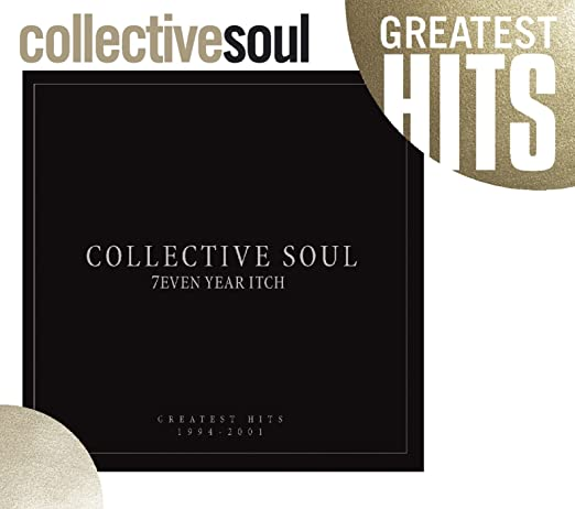 Collective Soul 7even Year Itch Collective Soul Greatest Hits