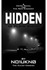 HIDDEN IN PLAIN SIGHT - The Clean Version Kindle Edition
