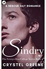 SINDRY: A Rescue Gay Romance (The Fennys Den College Series Book 3) Kindle Edition