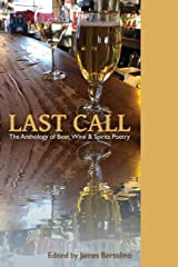 Last Call: The Anthology of Beer, Wine & Spirits Poetry Paperback
