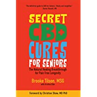 Secret CBD Cures For Seniors: The Natural Healing Breakthrough for Pain Free Longevity