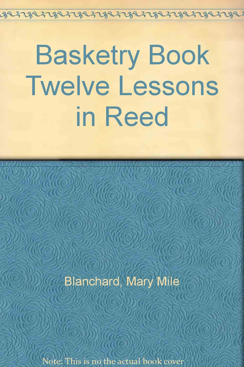 Basketry Book Twelve Lessons in Reed