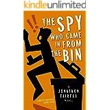 The Spy Who Came in from the Bin: A Jonathon Fairfax Novel