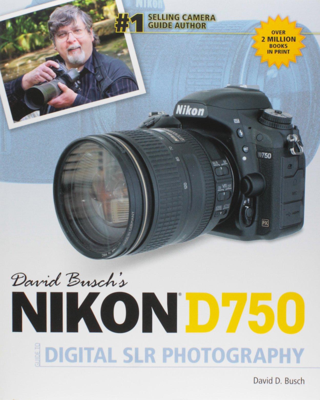 David Busch's Nikon D750 Guide to Digital SLR Photography: David Busch:  9781305629646: Photography: Amazon Canada