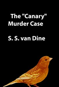 "The ""Canary"" Murder Case: crime classic"