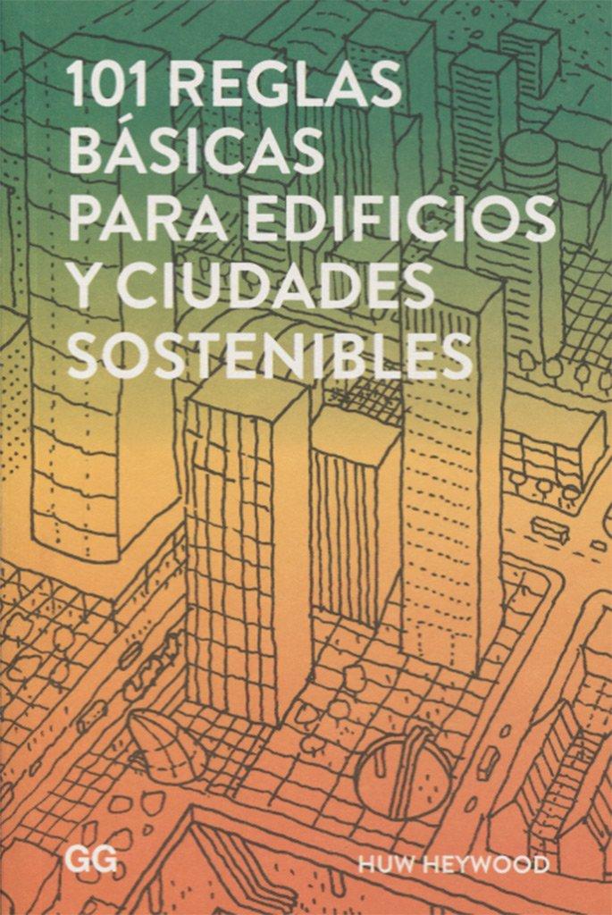 101 reglas básicas para edificios y ciudades sostenibles: Amazon ...
