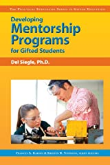 Developing Mentorship Programs for Gifted Students (Practical Strategies Series in Gifted Education) Paperback