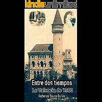 Entre dos tiempos.: La Valencia de 1900