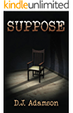 Suppose: Lillian Dove Series Book Two