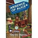 Absence of Alice (A Sarah W. Garage Sale Mystery)