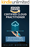 AWS Certified Cloud Practitioner: AWS Cloud Practitioner Ultimate Cheat sheet, Practice Test Questions with Detailed…
